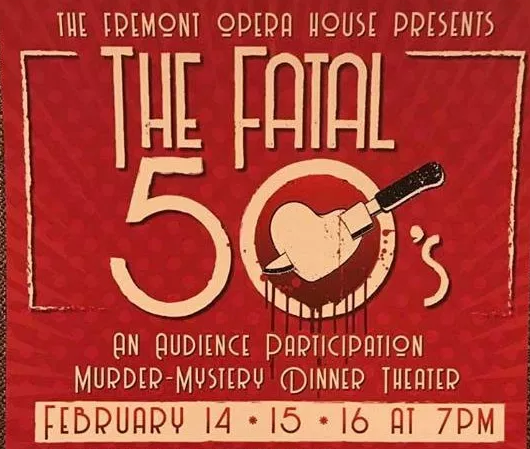 """The """"Fatal 50s"""" Featured at the Fremont Opera House"""