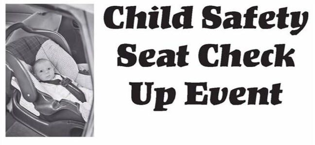 Child Safety Seats To Be Inspected, Parents Educated During Check Up Event Thursday