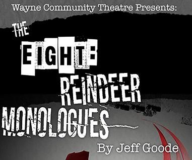 Wayne Community Theatre Presents: The Eight Reindeer Monologues