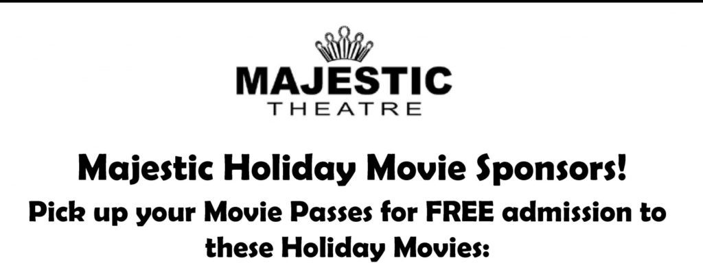 Two Majestic Holiday Movies Remain In December, Free Admission With Pass