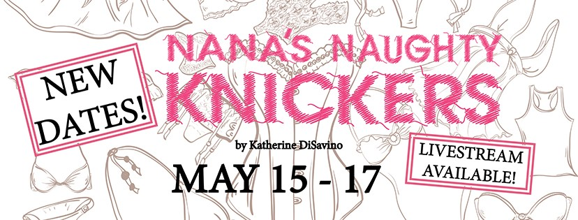 Nana's Naughty Knickers Postponed To May 15-17, Now Offers Live-Stream Option