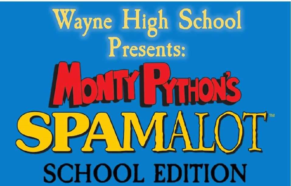 'Spamalot – School Edition', Wayne High Musical Scheduled For April 9 – 11